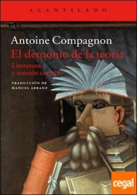 El demonio de la teoría . Literatura y sentido común