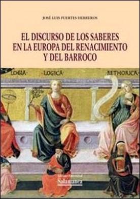 El discurso de los saberes en la Europa del Renacimiento y del Barroco por José Luis Fuertes Herreros PDF