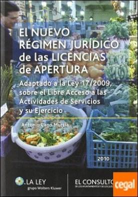 El nuevo régimen jurídico de las licencias de apertura . adaptado a la Ley 17/2009 sobre el libre acceso a las actividades de servicios y su ejercicio