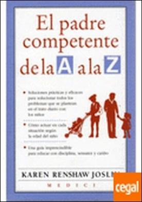 EL PADRE COMPETENTE DE LA A A LA Z . POSITIVE PREGNANCY A