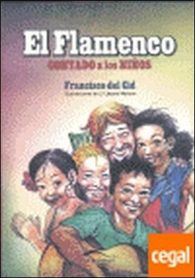El flamenco contado a los niños por Cid García, Francisco del PDF