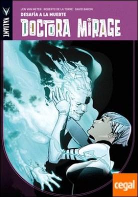 Doctora Mirage: Desafía a la muerte