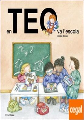 En Teo va a l'escola por Denou, Violeta