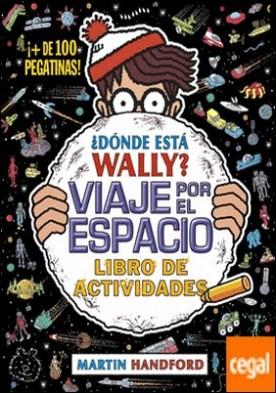¿Dónde está Wally? Viaje por el espacio. Libro de actividades (Colección ¿Dónde está Wally?) . (¡Con + de 100 pegatinas!)