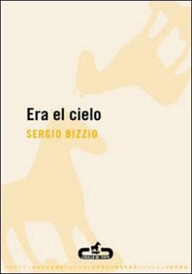 Era el cielo por Sergio Bizzio