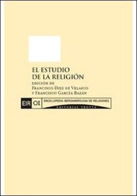 El estudio de la religión por Francisco, García Bazán Diez De Velasco PDF