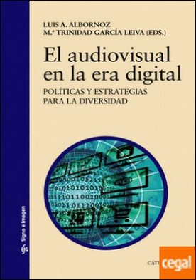 El audiovisual en la era digital . Políticas y estrategias para la diversidad