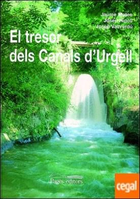 El tresor dels Canals d'Urgell . L'aigua com a factor transformador d'un territori