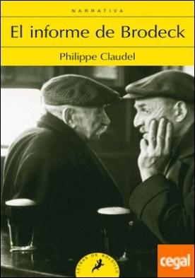 El informe de Brodeck . (Premio Goncourt des Lycéens 2007) por Claudel, Philippe