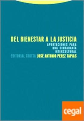 Del bienestar a la justicia . Aportaciones para una ciudadanía intercultural