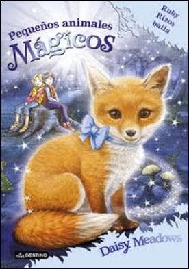 Ruby Rizos baila: Pequeños animalitos mágicos 7 por Daisy Meadows PDF