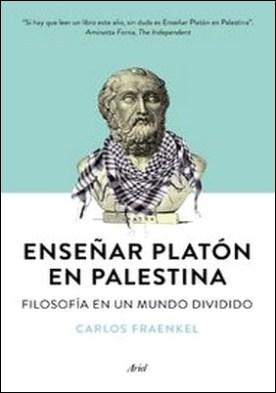 Enseñar Platón en Palestina. Filosofía en un mundo dividido