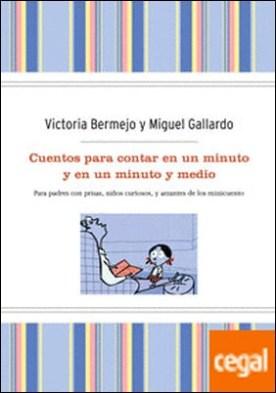 Cuentos para contar en un minuto. Tp por BERMEJO-SANCHEZ IZQUIERDO, VICTORIA PDF
