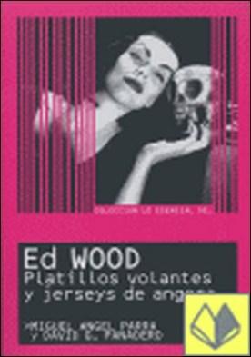 Ed Wood . PLATILLOS VOLANTES Y JERSEYS DE ANGORA