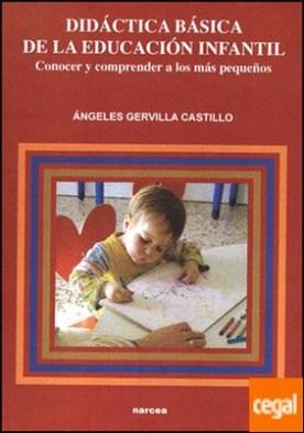 Didáctica básica de la Educación Infantil . Conocer y comprender a los más pequeños