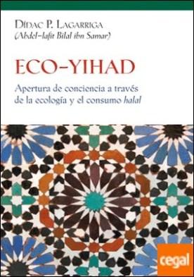 ECO-YIHAD . Apertura de conciencia a través de la ecología y el consumo halal