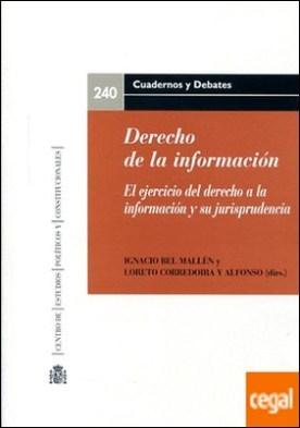 Derecho de la información . El ejercicio del derecho a la información y su jurisprudencia