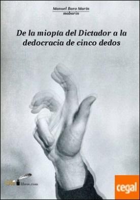 De la miopia del dictador a la dedocracia de cinco dedos