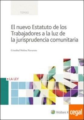 El nuevo Estatuto de los Trabajadores a la luz de la jurisprudencia comunitaria por Molina Navarrete, Cristóbal PDF