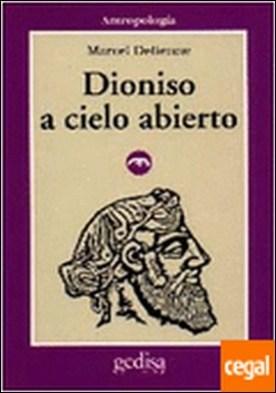 Dioniso a cielo abierto . Los mitos del dios griego del desenfreno