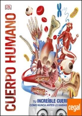 Cuerpo humano . Como nunca antes lo habías visto