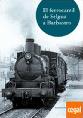 El ferrocarril de Selgua a Barbastro