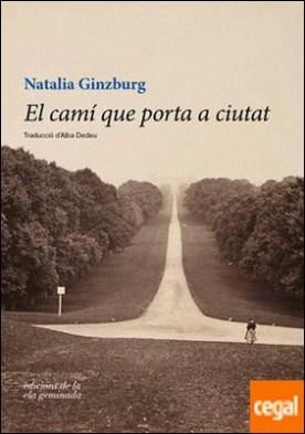 El camí que porta a ciutat por Ginzburg, Natalia PDF
