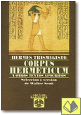 Corpus Hermeticum . y otros textos apócrifos
