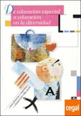 De educación especial a educación en la diversidad por Jiménez Martínez, Francisco