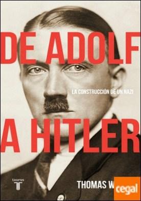 De Adolf a Hitler . La construcción de un nazi