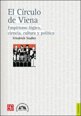El Círculo de Viena. Empirismo lógico, ciencia, cultura y política