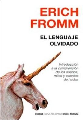 El lenguaje olvidado. Introducción a la comprensión de los sueños, mitos y cuentos de hadas