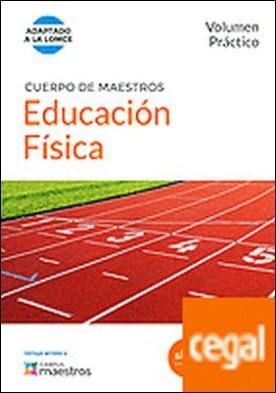 Cuerpo de Maestros Educación Física. Volumen Práctico . Adaptado a la LOMCE por CENTRO DE ESTUDIOS VECTOR, S.L. PDF