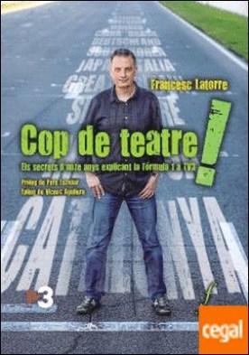 Cop de teatre! . Els secrets d'onze anys explicant la Fórmula 1 a TV3