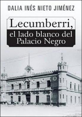 Lecumberri, El Lado Blanco Del Palacio Negro por Dalia Inés Nieto Jiménez PDF