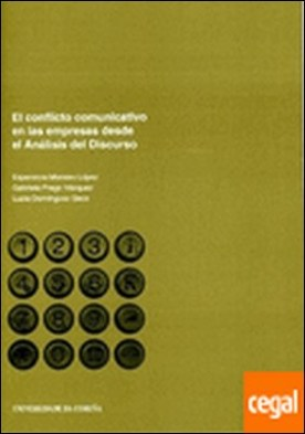 El conflicto comunicativo en las empresas desde el Análisis del Discurso por Morales López, Esperanza PDF