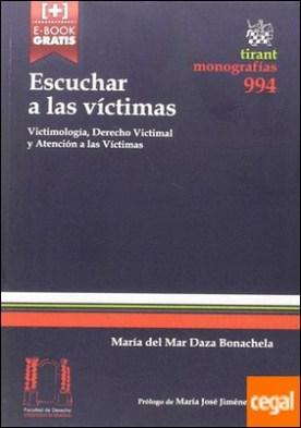 Escuchar a las Víctimas. Victimología, Derecho Victimal y Atención a las Víctimas