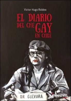 El diario del Che gay en Chile por Víctor Hugo Robles PDF