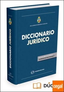 Diccionario jurídico de la Real Academia de Jurisprudencia y Legislación (Papel + e-book) por Montoya Melgar, Alfredo