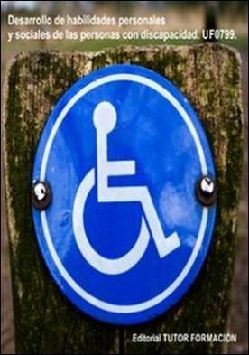 Desarrollo de habilidades personales y sociales de las personas con discapacidad. UF0799 por María Reyes, Pérez Urquía PDF