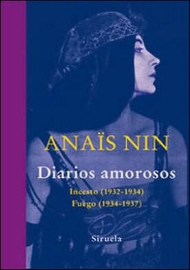 Diarios amorosos. Incesto (1932-1934) / Fuego (1934-1937)