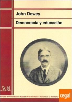 Democracia y educación . Una introducción a la filosofía de la educación.