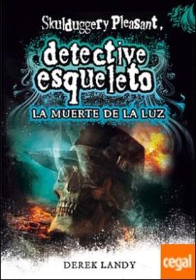 Detective esqueleto: La muerte de la luz