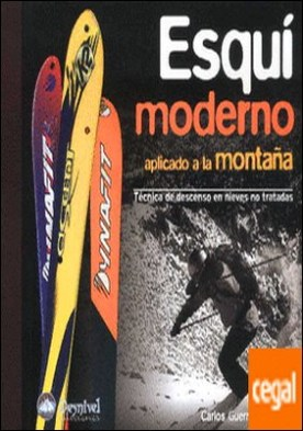 Esquí moderno aplicado a la montaña . TECNICA DE DESCENSO EN NIEVES NO TRATADAS