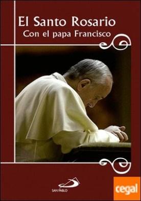 El Santo Rosario con el Papa Francisco . Con el Papa Francisco