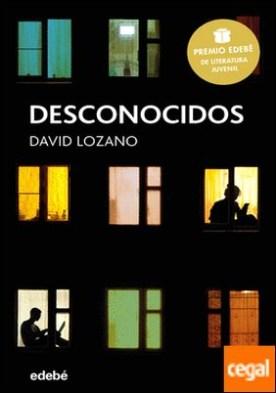 DESCONOCIDOS: Premio EDEBÉ de Literatura Juvenil 2018