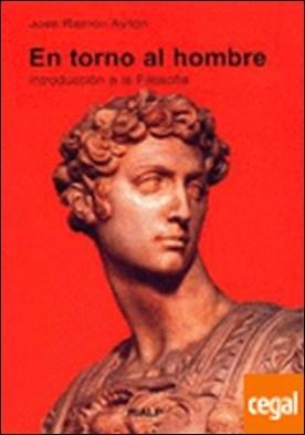 En torno al hombre . introducción a la filosofía