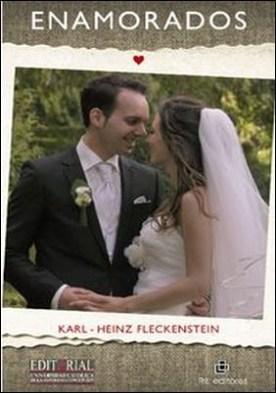 Enamorados como el primer día. Garantía de toda la vida para un matrimonio feliz por Karl-Heinz Fleckenstein PDF