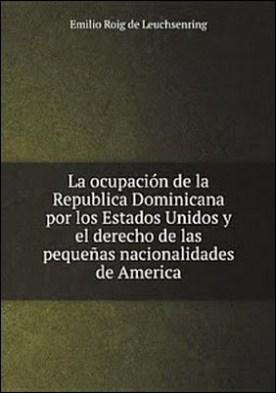 La ocupaci?n de la Republica Dominicana por los Estados Unidos y el derecho de las peque?as nacionalidades de America