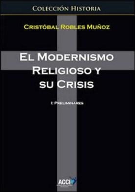 El modernismo religioso y su crisis.: 1 Preliminares